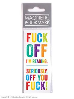 Funny Rude Humorous 'Fuck Off I'm Reading' Magnetic Bookmark: Amazon.co.uk: Office Products