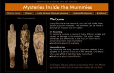Mysteries Inside the Mummies- interactive web site that allows you to look inside three mummies