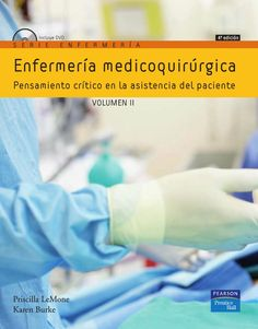 ENFERMERÍA MEDICOQUIRÚRGICA VOL.II Serie Enfermería Autores: Karen Burke y Priscilla LeMone   Editorial: Pearson  Edición: 4 ISBN: 9788483225189 ISBN ebook: 9788483227596 Páginas: 1122 Área: Ciencias y Salud Sección: Enfermería  http://www.ingebook.com/ib/NPcd/IB_BooksVis?cod_primaria=1000187&codigo_libro=4547