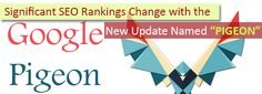 """Significant #SEO #Rankings Change with the New #Update Named """"#GooglePIGEON"""""""