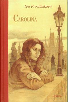 Carolina : una breve biografía. Iva Procházková. Relato de una joven en el proceso de madurez como persona. Mona Lisa, Artwork, Painting, Social, Products, Tinkerbell, Teen, Recommended Books, Reading