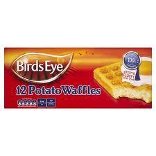 Birds Eye Potato Waffles.. They are wafflee versatile, Grill em, Bake em, Fry em... Eat Em