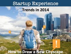 Trends in 2014: How to Draw a New Cityscape | Discover the most amazing stories about startups and it´s ecosystem