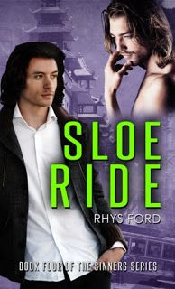 Archaeolibrarian - I dig good books!: REVIEW BY DEBBIE: Sloe Ride (Sinners #4) Rhys Ford...
