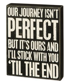 Another great find on #zulily! 'Our Journey Isn't Perfect' Box Sign #zulilyfinds