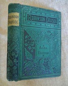 Robinson Crusoe Daniel Defoe Antique Victorian Binding Decorative Green Cover