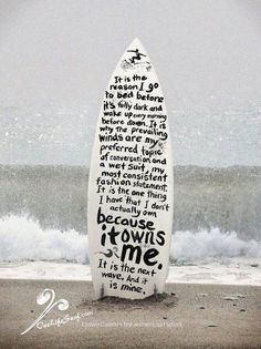 Surfboard art and poetic statement ... Right? Beach art always gets me particularly when it involves surf