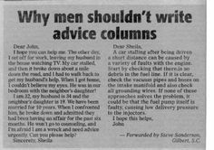 Funny pictures about Why men shouldn't write advice columns. Oh, and cool pics about Why men shouldn't write advice columns. Also, Why men shouldn't write advice columns. Baguio, Orange Power, Funny Headlines, Advice Columns, Dear John, My Guy, Just For Laughs, Good Advice, Life Advice
