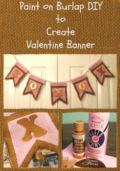 Paint on Burlap DIY to Create Valentine Banner Valentine Banner, Valentine Decorations, Valentines, Love Holidays, Christmas Holidays, Banner Crafting, Create And Craft, Crafts To Do, Holiday Ideas