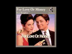 For Love or Money [Original Soundtrack] - Main Titles - YouTube  https://www.youtube.com/watch?v=i8qOzyB8Pjo&list=PLDmdF1ma6cZojLbrgEt4_A7wIdeT1LJ-g