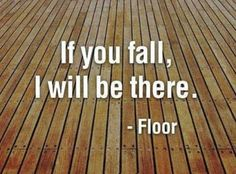 If you fall, I will be there life quotes quotes quote fall life lessons floor life sayings