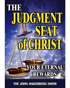 The Rewards You Can Gain or Lose at The Judgment Seat of Christ