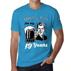 Cheers and Beers For My 19 Years Men's T-shirt Blue 19th Birthday Gift