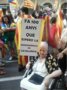 Fa 100 anys que espero la independència!!!! Barcelona, Image Cat, Oppression, Valencia, Freedom, Messages, Country, World, Ironic Quotes