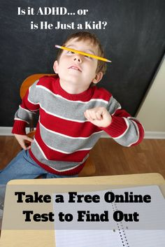 Does your child have challenges with focus and attention? Take a quick online test to see if it's ADHD, or if he is just being a kid.  Test designed for kids ages 6-16