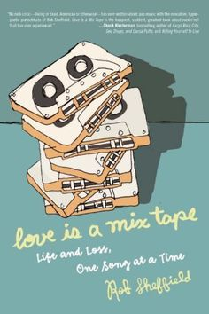 Love Is a Mix Tape: Life and Loss, One Song at a Time by Rob Sheffield, http://www.amazon.com/dp/B000N2HCMY/ref=cm_sw_r_pi_dp_p9Y5sb1AD0W3Q