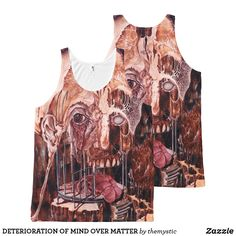 DETERIORATION OF MIND OVER MATTER All-Over-Print TANK TOP Famous Artwork, Free Add, Mind Over Matter, Printed Tank Tops, Print Tank, My Design, Tank Man, My Style, Artist
