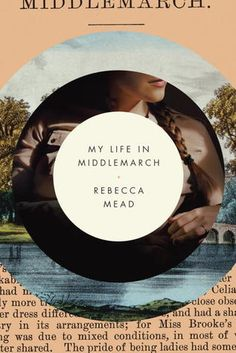 My Life in Middlemarch by Rebecca Mead. Love the layered effect of the design.  Simple and clever.