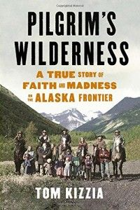 Links to a review of Pilgrims Wilderness, which is a biography of a family-turned-cult situation that played out in the Alaskan wilderness near McCarthy, AK... not long ago.