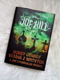 Jen další knižní blog: Joe Hill: Bobby Conroy vstává z mrtvých a jiné strašidelné příběhy - nebo ne?