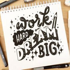 travailler dur, rêver grand