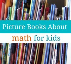 math: picture books about math for kids. Put them in your math centers! Math Classroom, Kindergarten Math, Teaching Math, Teaching Ideas, Preschool Ideas, Math Literature, Math Books, Kid Books, Children's Books