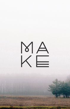 Make. #graphic #typography #poster