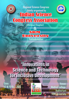 Jointly organised by Indian Congress Association (Chennai Chapter) and SRM University, Kattankulathur  Date: 12 & 13 December, 2013 Venue: Medical College Auditorium, SRM University, Kattankulathur  http://www.srmuniv.ac.in/node/9610  http://www.srmuniv.ac.in/downloads/regional_science%20congress_brochure.pdf