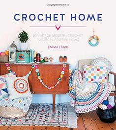 Transform your home with this collection of beautiful crocheted homewares by talented crochet designer and blogger Emma Lamb.