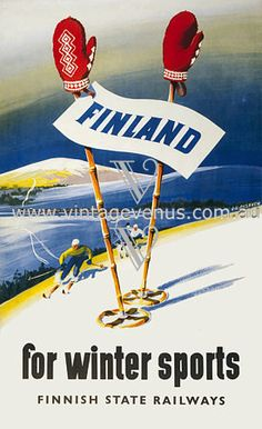 Finland for Winter Sports. Vintage Finnish travel poster, This poster show skiers on a mountain slope and two ski poles with red mittens on them in the foreground. Vintage Ski Posters, Custom Posters, Retro Posters, Lappland, Red Mittens, Finland Travel, Tourism Poster, Railway Posters, Travel And Tourism