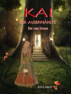 Kai - Der Auserwählte: Die vier Steine von R.D.V. Heldt, http://www.amazon.de/dp/1482697602/ref=cm_sw_r_pi_dp_yJcqtb0VA5BAR