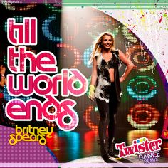 Coverlandia | Britney Spears - Till the World Ends (Twister Dance Remix) (fanmade cover) by Ernesth García