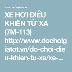 XE HƠI ĐIỀU KHIỂN TỪ XA (7M-113) http://www.dochoigiatot.vn/do-choi-dieu-khien-tu-xa/xe-dieu-khien-tu-xa/xe-hoi-dieu-khien-7M-113