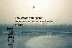 become the house you live in.