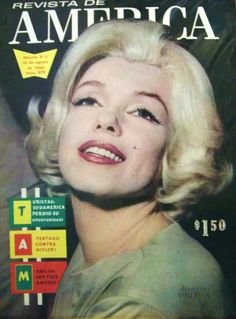 Revista De America - August 7th 1962,magazine from Mexico. Front cover photo of Marilyn Monroe as she appeared at the press conference at the Continental Hilton Hotel in Mexico City, February 22nd 1962.~ Pinned by Nathalie Gobbe, during the period of 1960 to 1962.