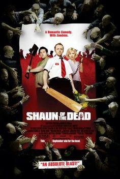 Shaun of the Dead with Simon Pegg, Kate Ashfield, and Nick Frost. VERY FUNNY ZOMBIE MOVIE, A most unusual story line where Simon Pegg has to shoot his mom before becoming a zombie, you don't see that in movies every day. Simon Pegg, Horror Movie Posters, Horror Movies, Zombie Movies, Scary Movies, Good Movies, Zombie Comedy, Halloween Movies, Love Movie