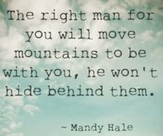 Real Men Quotes, The Right Man, Move Mountains, Real Man, Encouragement Quotes, Thoughts, My Love, Lost, Ideas