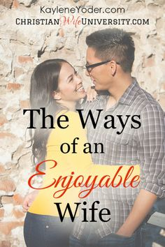 The ways of an Enjoyable Wife {Contributor post for Christian Wife University} #wife #marraige