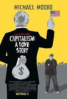 2009 American documentary film directed, written by and starring Michael Moore. The film centers on the late-2000s financial crisis and the recovery stimulus