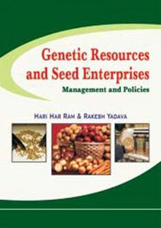 """The Book entitled """"#Genetic #Resources and Seed Enterprises: Management and Policies"""" addresses the  three core issues vital to modern crop improvement. ISBN: 9788189422653"""