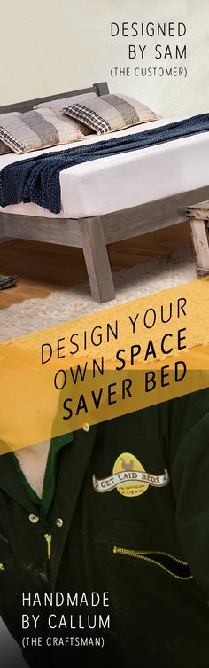 Design your own Space Saver Bed Frame at Get Laid Beds. Get creative with a 'made to order' service and save that valuable space in your room with this clever design! Choose your size and pick from over 16 finishes.  All beds are handmade in England to order and come with an 11 Year Guarantee.  www.getlaidbeds.co.uk