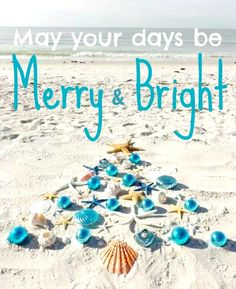 May your days be merry and bright! Featured on Beach Bliss Living: http://beachblissliving.com/beach-christmas-decorations/