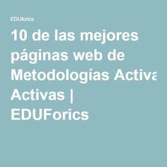 10 de las mejores páginas web de Metodologías Activas | EDUForics
