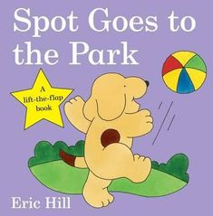 Spot Goes to the Park Download (Read online) pdf eBook for free (.epub.doc.txt.mobi.fb2.ios.rtf.java.lit.rb.lrf.DjVu)