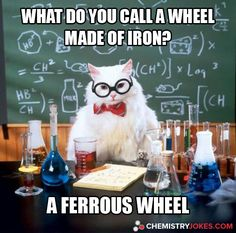 What Do You Call A Wheel Made Of Iron? …