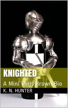 Knighted: A Mini Chris Brown Bio:Amazon:Kindle Store