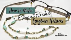 For those of us who wear glasses, having pretty beaded eyeglass holders to help us keep track of them is pure joy! It's yet another way to wear jewelry, and . Jewelry Findings, Diy Jewelry, Handmade Jewelry, Jewelry Making, Make Paper Beads, How To Make Beads, Beaded Boxes, Embossed Paper, Eyeglass Holder