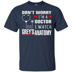 Grey's Anatomy T shirts I Watch Grey's Anatomy Hoodies Sweatshirts