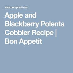 Apple and Blackberry Polenta Cobbler Recipe | Bon Appetit