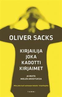 Kirjailija joka kadotti kirjaimet ja muita mielen arvoituksia Oliver Sacks